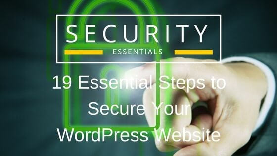 19 Essential Steps to Secure Your WordPress Website
